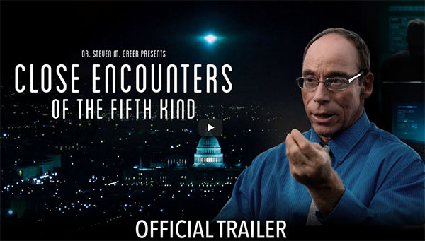 New Trailer for Steven Greer's Close Encounters of the Fifth Kind